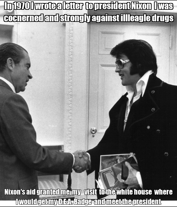 In 1970 I wrote a letter  to president Nixon  I was cocnerned and strongly against illleagle drugs Nixon's aid granted me  my   visit  to