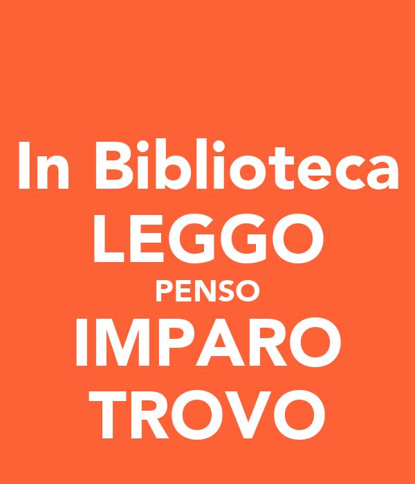 In Biblioteca LEGGO PENSO IMPARO TROVO