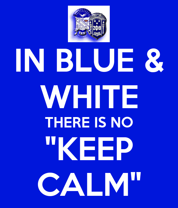 """IN BLUE & WHITE THERE IS NO """"KEEP CALM"""""""