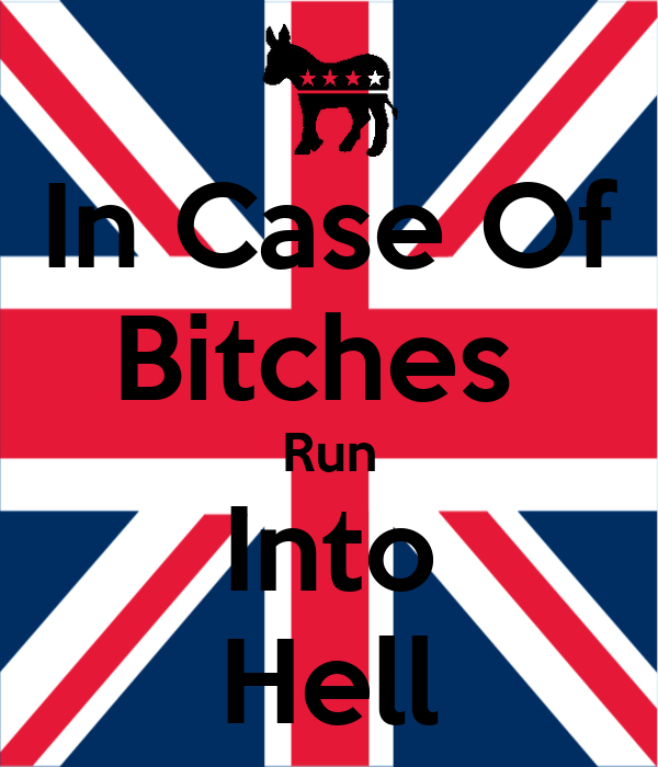 In Case Of Bitches  Run Into Hell