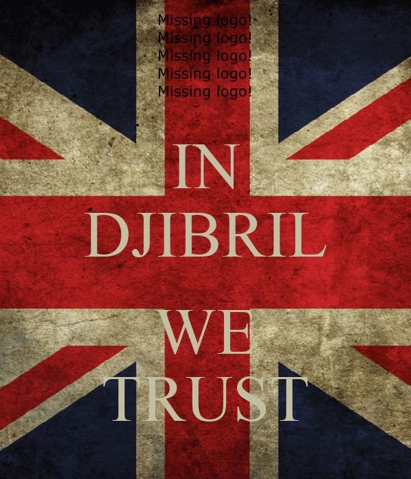 IN DJIBRIL  WE TRUST