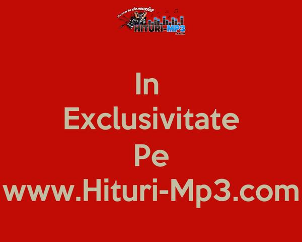 In  Exclusivitate  Pe www.Hituri-Mp3.com