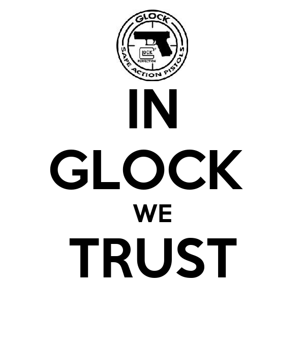 IN GLOCK  WE TRUST