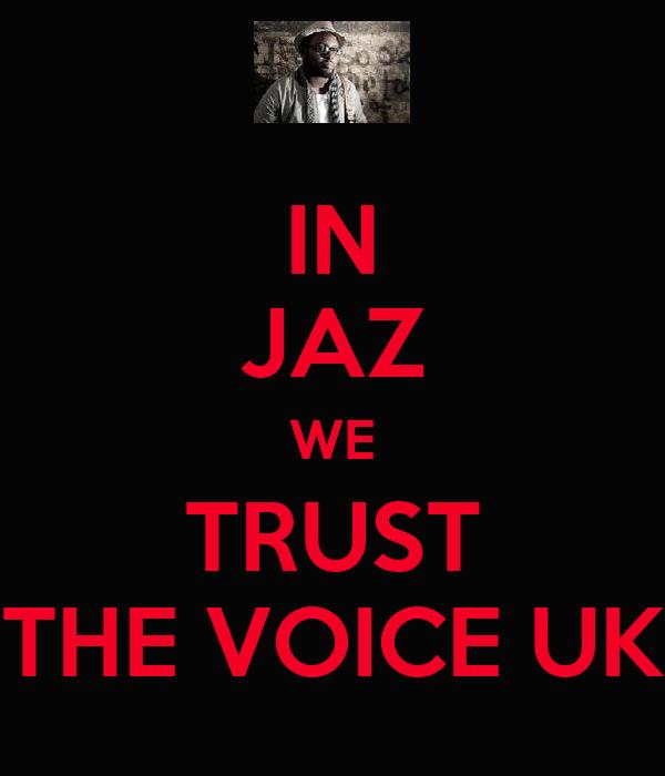 IN JAZ WE TRUST THE VOICE UK
