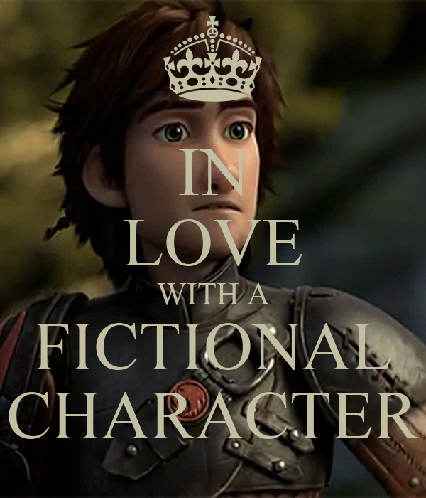 IN LOVE WITH A FICTIONAL CHARACTER