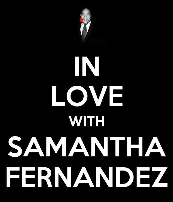 IN LOVE WITH SAMANTHA FERNANDEZ