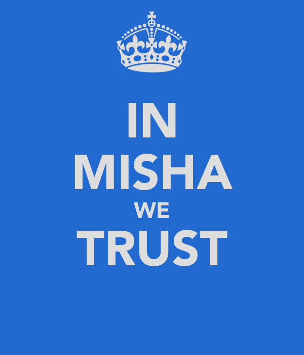 IN MISHA WE TRUST