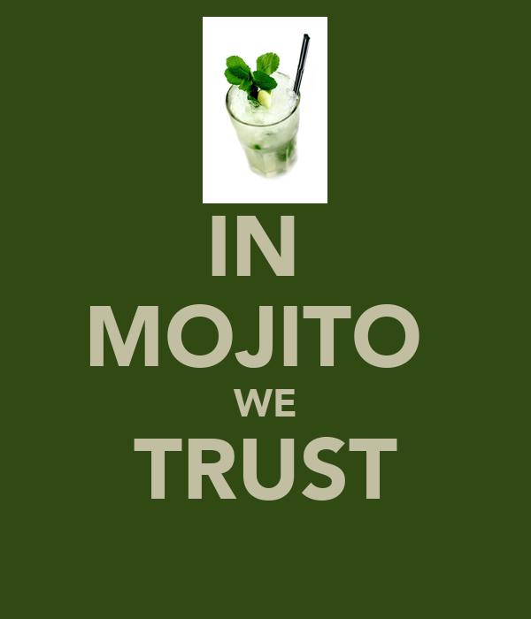 IN  MOJITO  WE TRUST