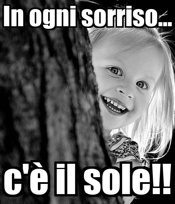 In ogni sorriso... c'è il sole!!