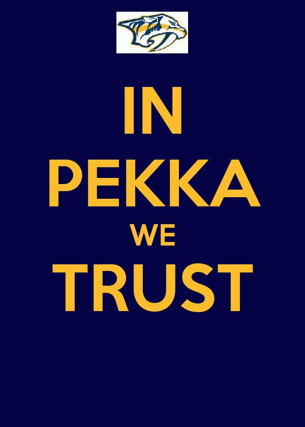 IN PEKKA WE TRUST