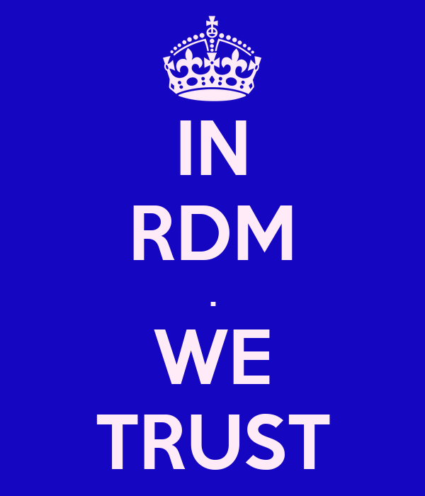 IN RDM . WE TRUST