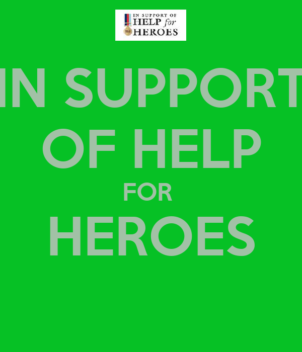 IN SUPPORT OF HELP FOR  HEROES