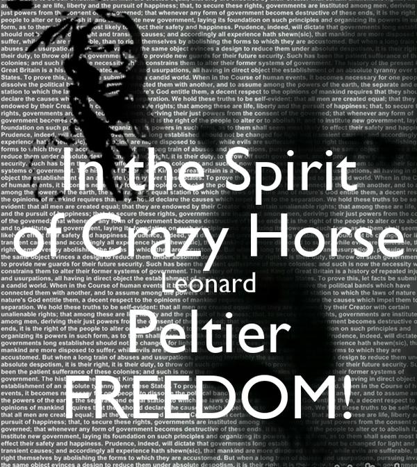 In the Spirit of Crazy Horse Leonard Peltier FREEDOM!