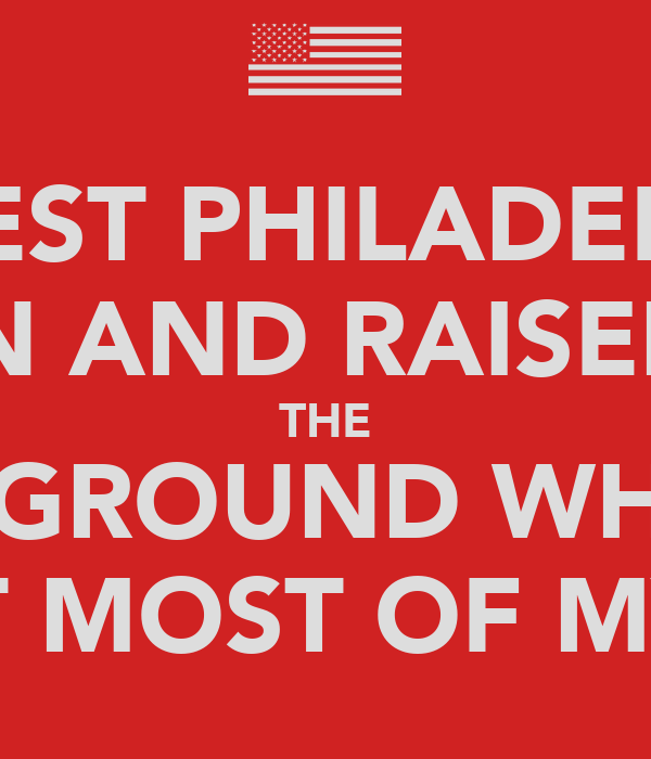 IN WEST PHILADELPHIA BORN AND RAISED ON THE PLAYGROUND WHERE I SPENT MOST OF MY DAY