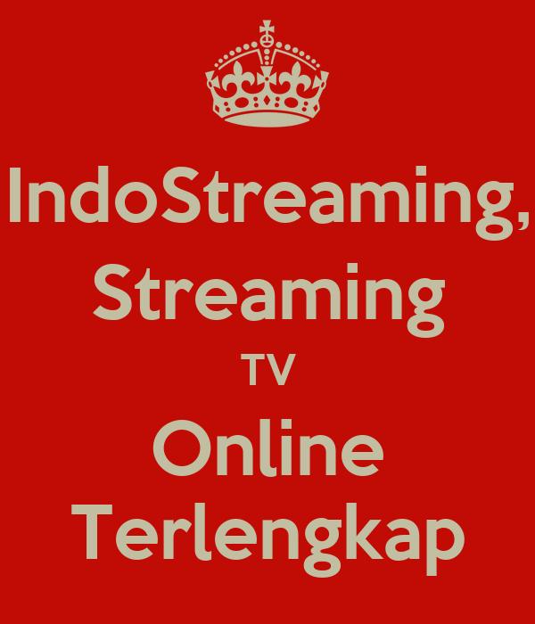 IndoStreaming, Streaming TV Online Terlengkap