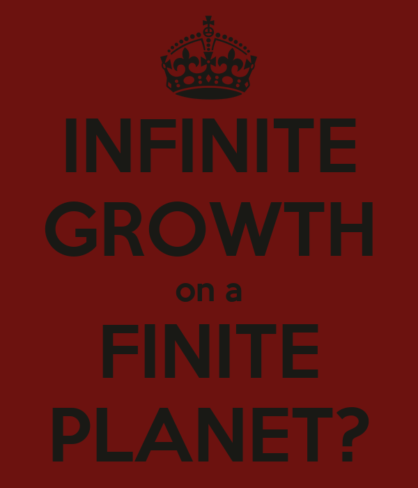 INFINITE GROWTH on a FINITE PLANET?