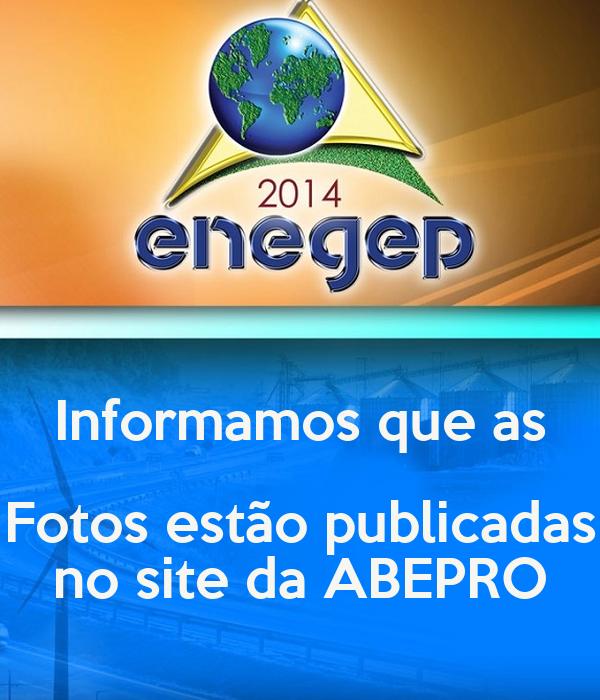 Informamos que as Fotos estão publicadas no site da ABEPRO