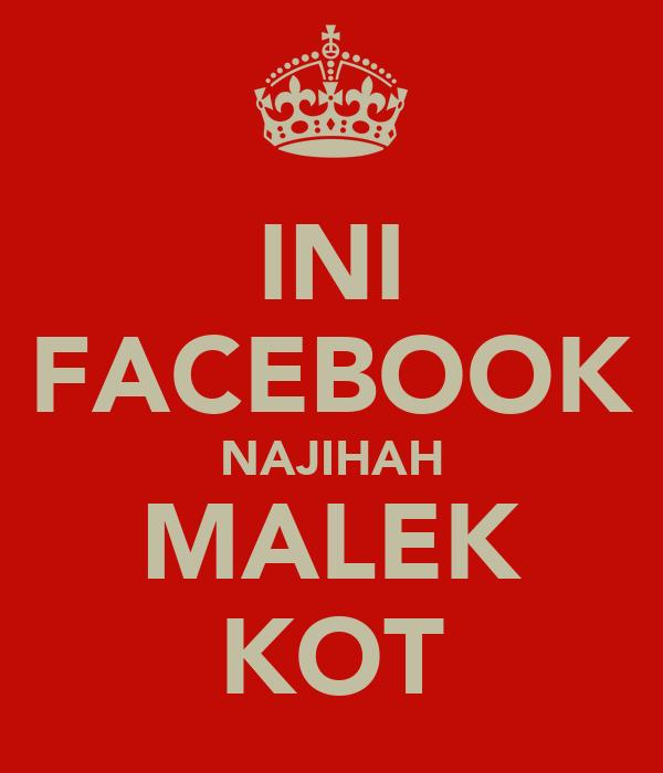 INI FACEBOOK NAJIHAH MALEK KOT
