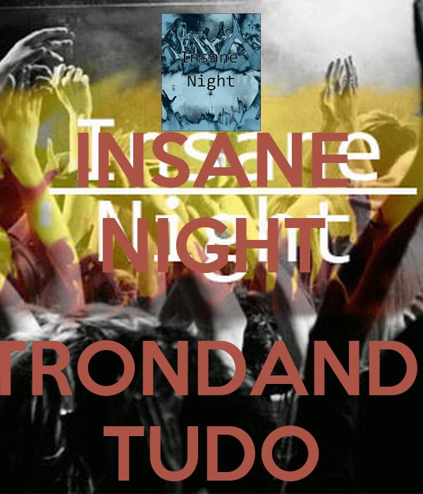 INSANE NIGHT  STRONDANDO TUDO