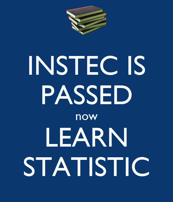 INSTEC IS PASSED now LEARN STATISTIC