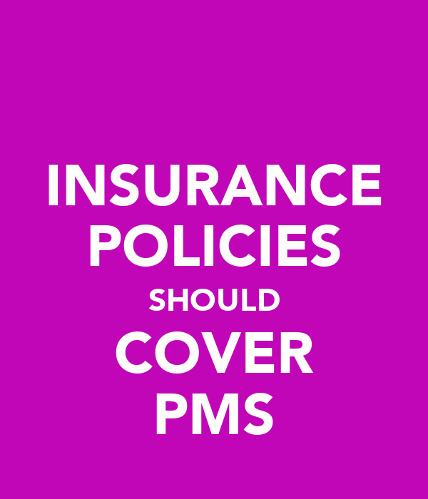 INSURANCE POLICIES SHOULD COVER PMS