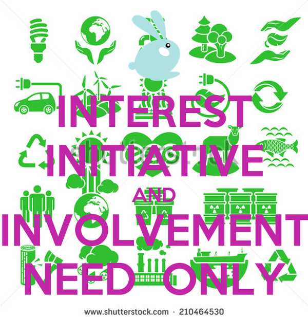 INTEREST INITIATIVE AND INVOLVEMENT NEED  ONLY