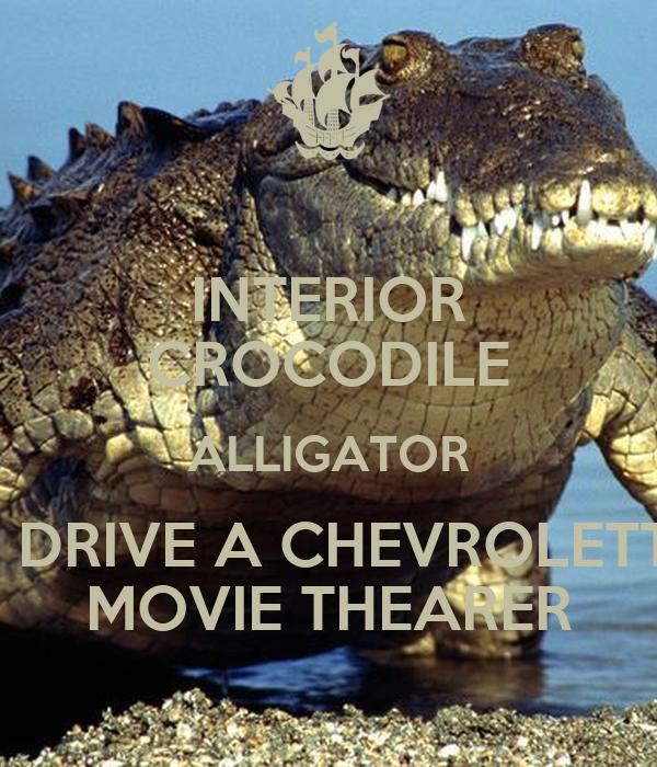 INTERIOR CROCODILE ALLIGATOR I DRIVE A CHEVROLETT MOVIE THEARER