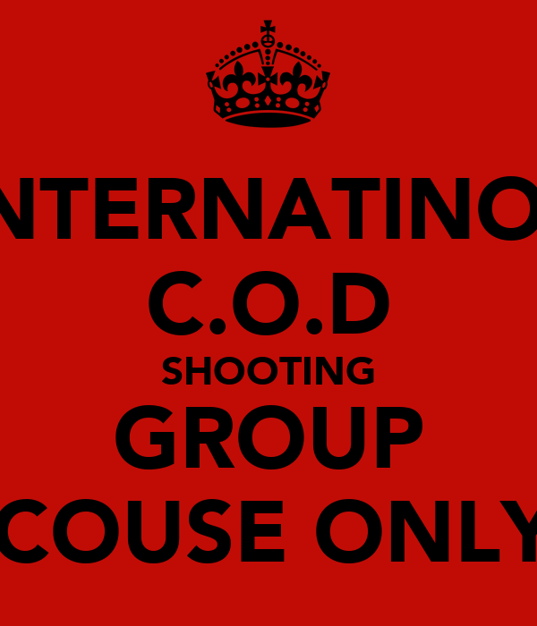 INTERNATINOL C.O.D SHOOTING GROUP SCOUSE ONLY!