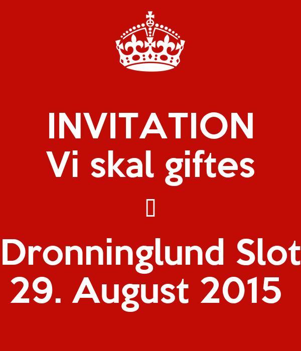 INVITATION Vi skal giftes ♡ Dronninglund Slot 29. August 2015