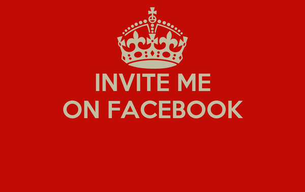 INVITE ME ON FACEBOOK