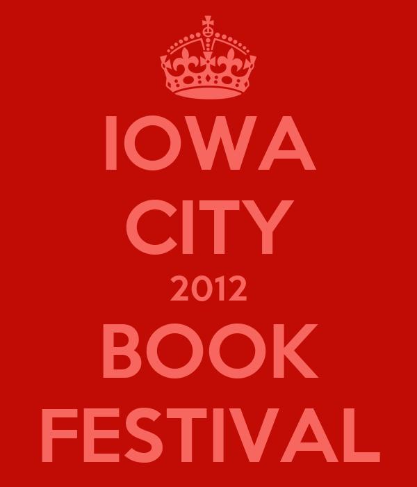 IOWA CITY 2012 BOOK FESTIVAL