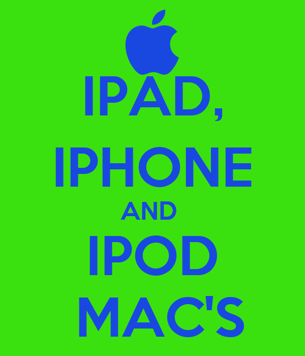 IPAD, IPHONE AND  IPOD  MAC'S