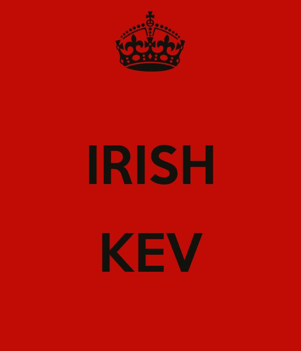 IRISH  KEV