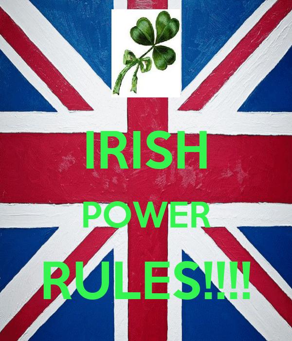 IRISH POWER RULES!!!!