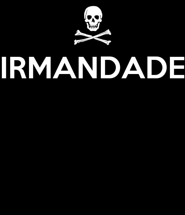 IRMANDADE