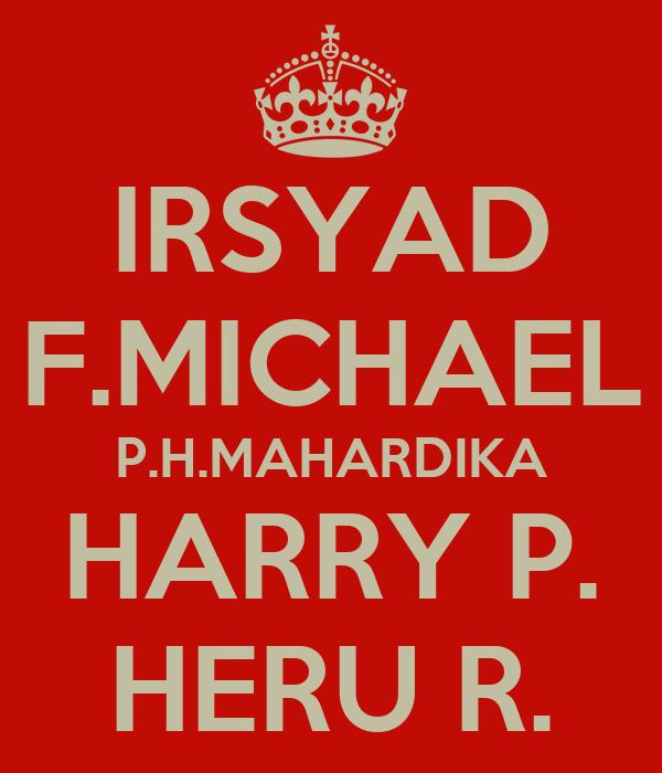 IRSYAD F.MICHAEL P.H.MAHARDIKA HARRY P. HERU R.
