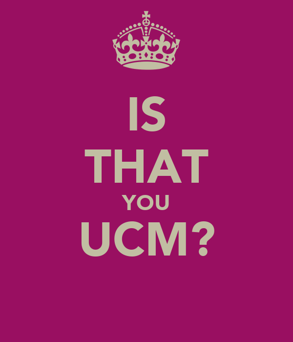 IS THAT YOU UCM?