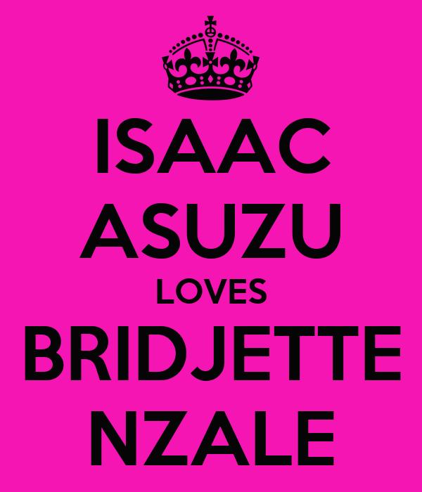 ISAAC ASUZU LOVES BRIDJETTE NZALE