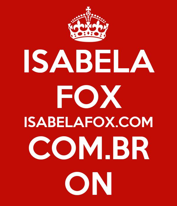 ISABELA FOX ISABELAFOX.COM COM.BR ON