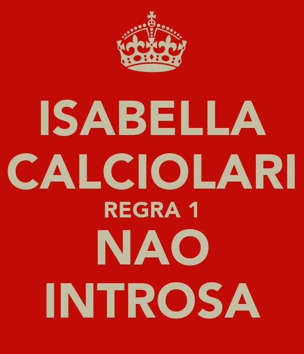 ISABELLA CALCIOLARI REGRA 1 NAO INTROSA