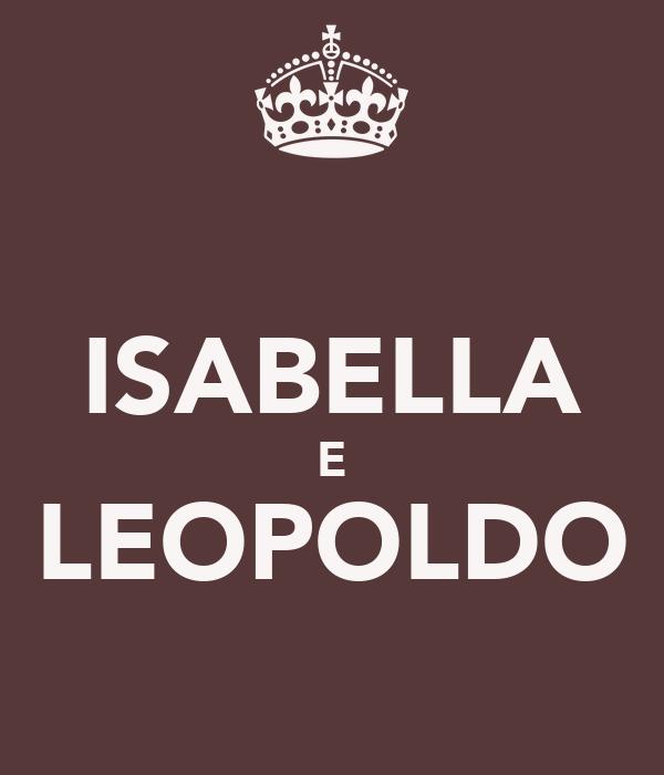 ISABELLA E LEOPOLDO
