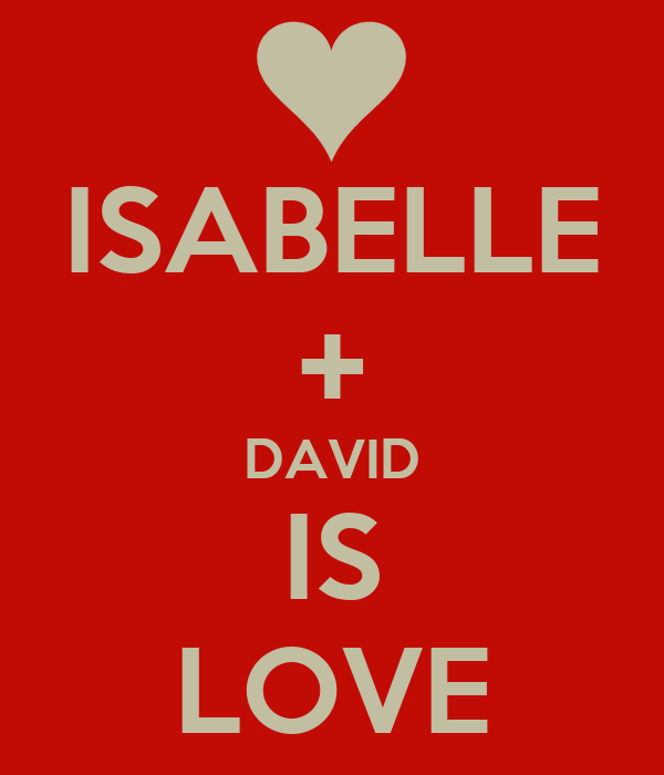 ISABELLE + DAVID IS LOVE