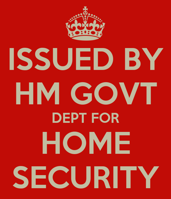 ISSUED BY HM GOVT DEPT FOR HOME SECURITY