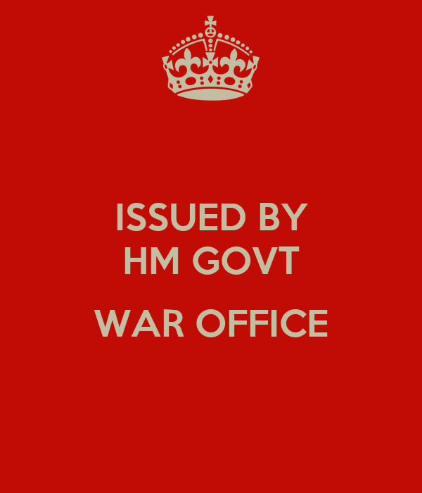 ISSUED BY HM GOVT  WAR OFFICE