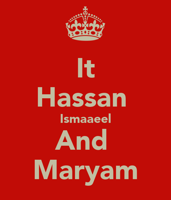 It Hassan  Ismaaeel And  Maryam
