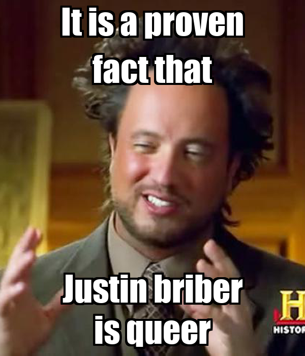 It is a proven fact that Justin briber is queer