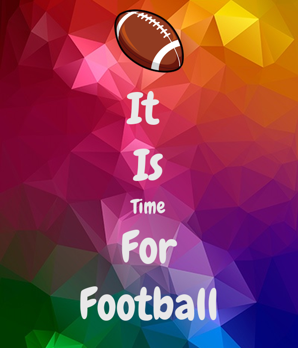 It  Is Time For Football