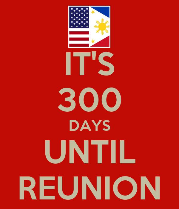 IT'S 300 DAYS UNTIL REUNION