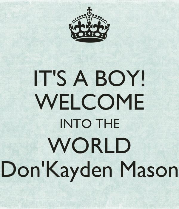IT'S A BOY! WELCOME INTO THE WORLD Don'Kayden Mason