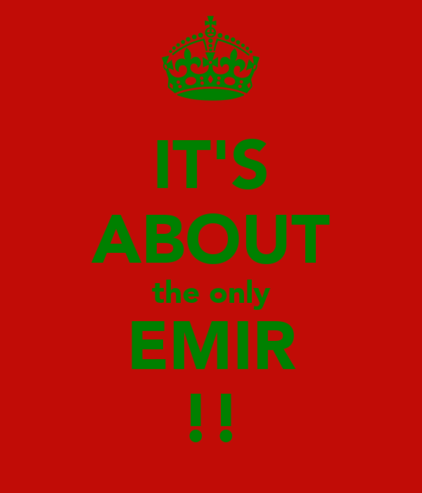 IT'S ABOUT the only EMIR !!